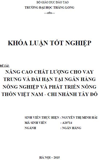 Nâng cao chất lượng cho vay trung và dài hạn tại Ngân hàng Nông nghiệp và Phát triển Nông thôn Việt Nam Chi nhánh Tây Đô
