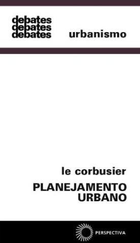 Livro: Planejamento urbano / Autor: Le Corbusier