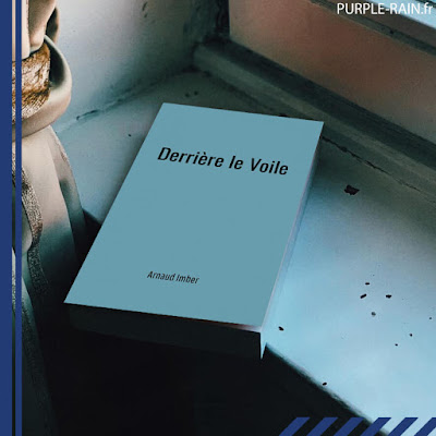 Blog PurpleRain Livre : Derrière le Voile • Arnaud Imber