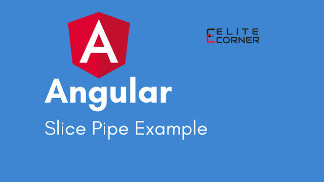 Angular Slice Pipe Example