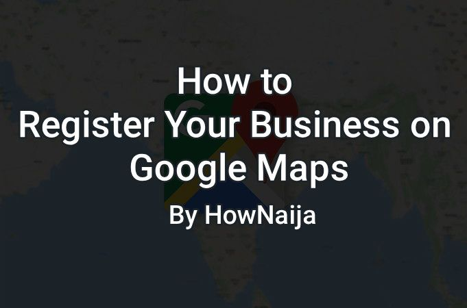 How to Register Your Business on Google Maps