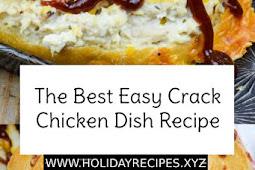 The Best Easy Crack Chicken Dish Recipe