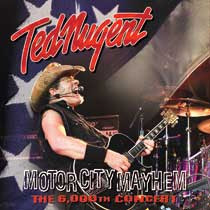 Ted Nugent Motor City Mayhem