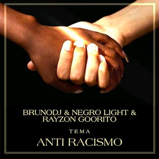 BrunoDj ft Negro Light & Rayzon Goorito - Anti Racism ( 2019 ) [DOWNLOAD]