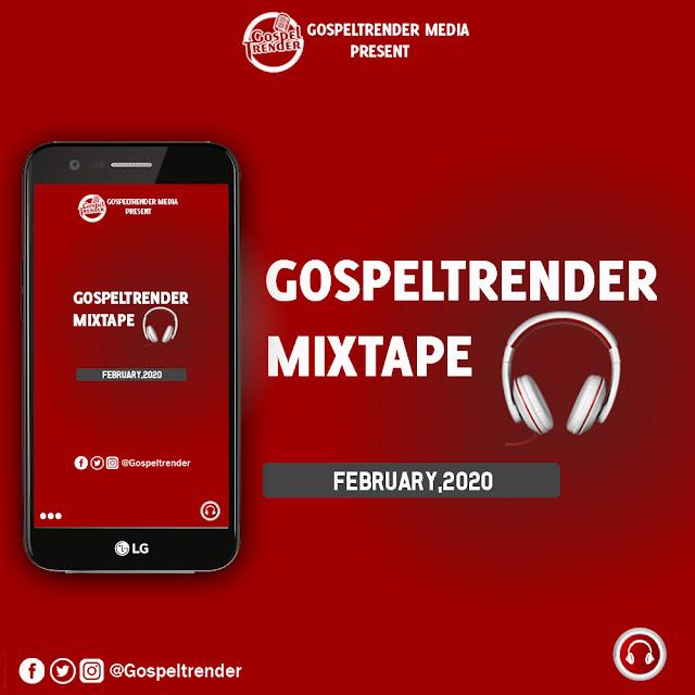 Gospeltrender February 2020 Mixtape.