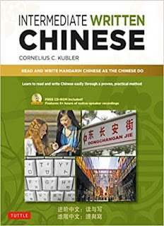 Intermediate Written Chinese Read and Write Mandarin Chinese As the Chinese Do