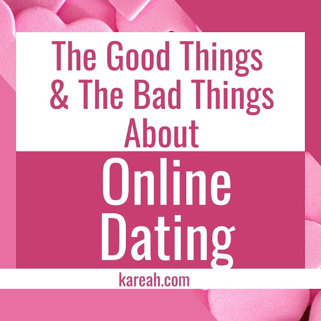 The Good Things And The Bad Things About Online Dating