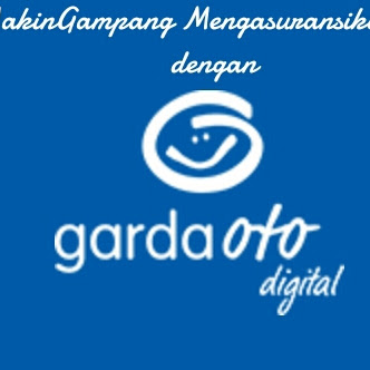 #MakinGampang Mengasuransikan Mobil dengan Garda Oto Digital