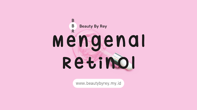 Retinol adalah kandungan skin care anti aging