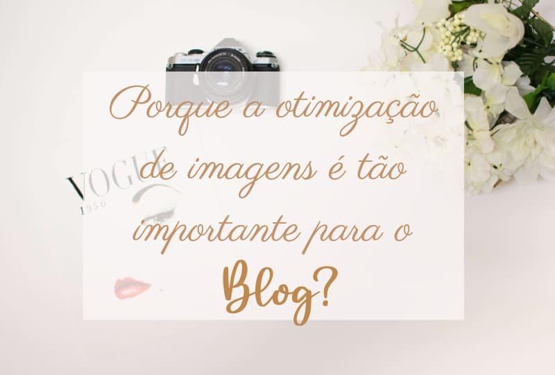 Porque a otimização de imagens é tão importante para seu blog?