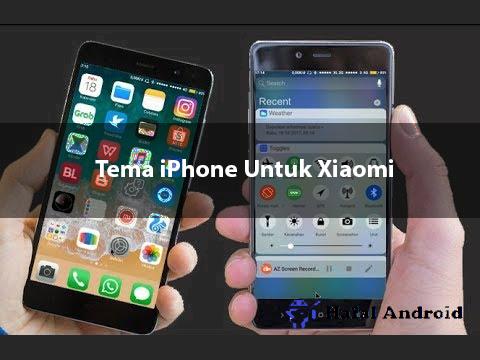 √ 15+ Tema iPhone Untuk Xiaomi Mirip Asli Terbaru 2020