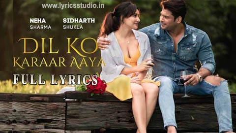 Dil Ko Karaar Aaya Lyrics in Hindi - Neha Kakkar & Yasser Desai | New Album Songs