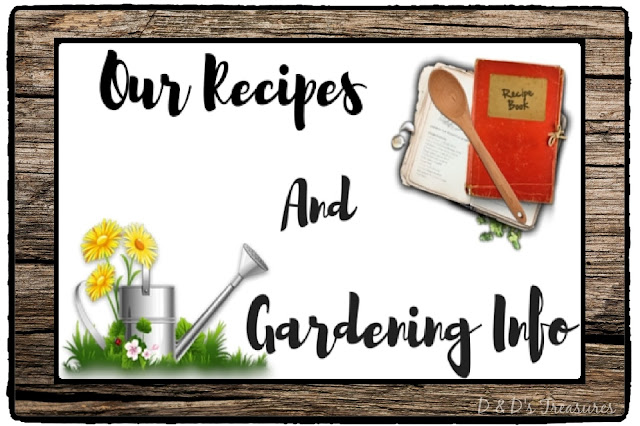 D & D's Treasures Gardening Info & Recipes