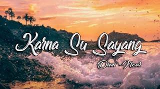 Chord Gitar Karna Su Sayang near feat. Dian Sorowea