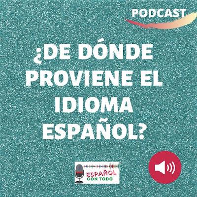 ¿De dónde proviene el idioma español?