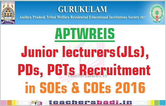 APTWREIS,Junior lecturers(JLs),PDs,PGTs Recruitment,SOEs & COEs 2016
