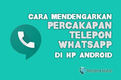 mendengarkan kembali percakapan whatsapp