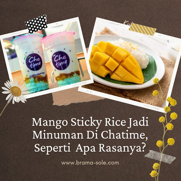 Mango Sticky Rice Jadi Minuman Di Chatime, Seperti  Apa Rasanya?