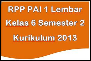 RPP PAI 1 Lembar Kelas 6 Kurikulum 2013 Semester 2 SD/MI