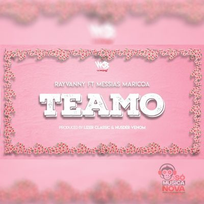 Rayvanny  Feat. Messias Maricoa - Teamo (Reggaeton) [Download]