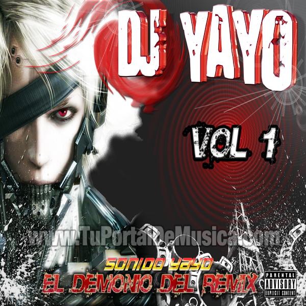 Dj Yayo El Demonio Del Remix Vol. 1 (2010)