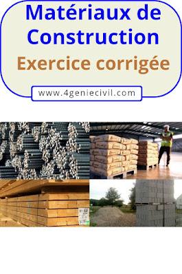 Exercice corrigée matériaux de construction pdf