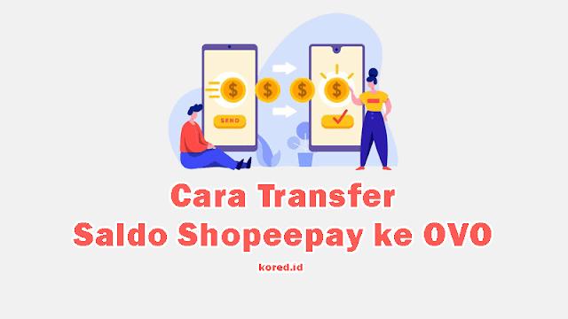 Cara Transfer dan Penarikan Shopeepay ke OVO