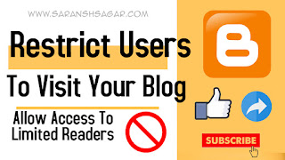 Restrict Users To Visit Your Blogspot Blog , Allow Access To Limited Readers | Saransh Sagar