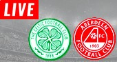 Aberdeen vs Celtic LIVE STREAM streaming