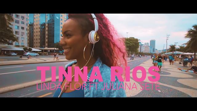 """Tinna Rios lança o clipe """"Linda Flor"""" com participação da Juliana Sete"""