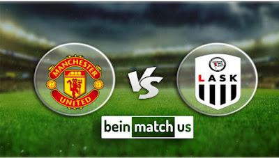 مشاهدة مباراة لاسك لينز ومانشستر يونايتد بث مباشر اليوم 12-03-2020 في الدوري الأوروبي