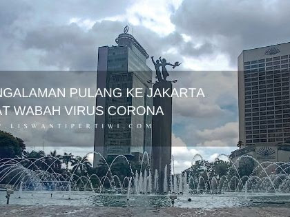 Pengalaman Pulang ke Jakarta Saat Wabah Virus Corona