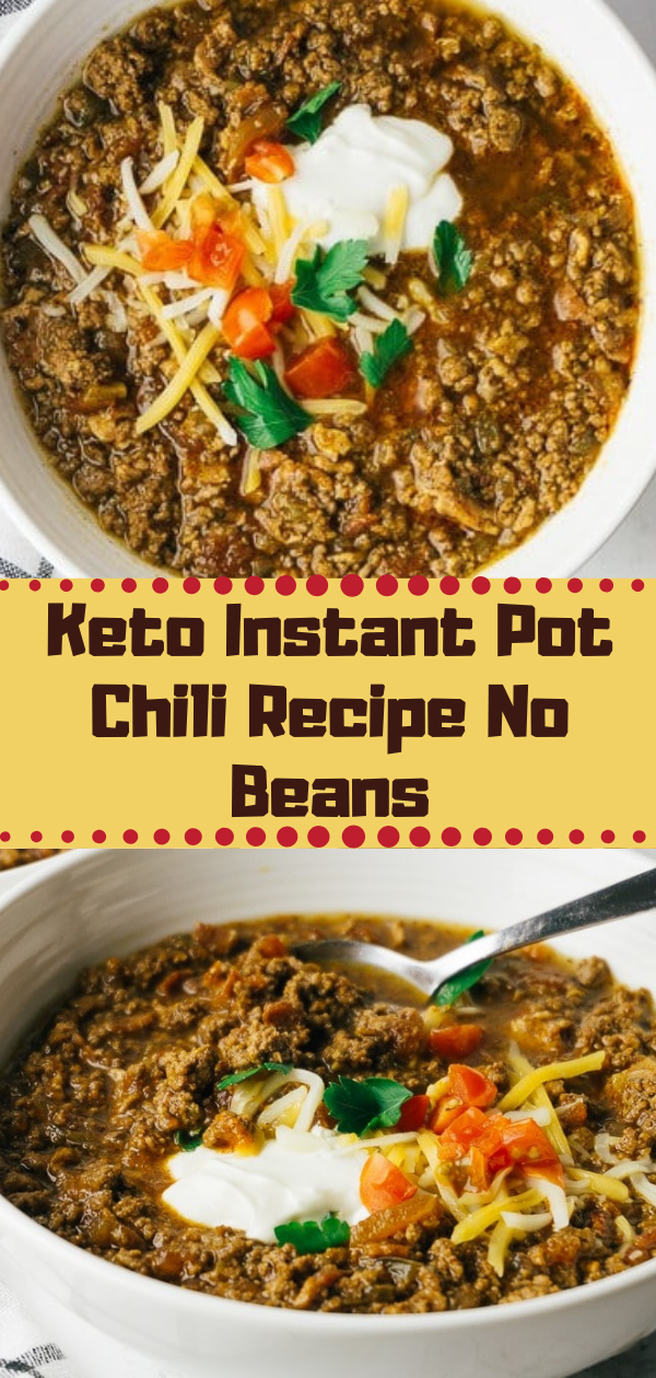 Keto Dinner | Keto Instant Pot Chili Recipe No Beans, Keto Dinner Recipes Comfort Foods, Keto Dinner Recipes Clean Eating, Keto Dinner Recipes Burger, Keto Dinner Recipes No Cheese, Keto Dinner Recipes Summer, Keto Dinner Recipes Zucchini, Keto Dinner Recipes Oven, Keto Dinner Recipes Skillet, Keto Dinner Recipes Broccoli, Keto Dinner Recipes Lunch Ideas, Keto Dinner Recipes No Meat, Keto Dinner Recipes Enchilada, Keto Dinner Recipes Tuna, Keto Dinner Recipes Salad, Keto Dinner Recipes BBQ, Keto Dinner Recipes Vegan, Keto Dinner Recipes Mushrooms, Keto Dinner Recipes Kielbasa, Keto Dinner Recipes Asparagus, Keto Dinner Recipes Spinach, Keto Dinner Recipes Cheese, Keto Dinner Recipes Sour Cream, Keto Dinner Recipes Zucchini Noodles, Keto Dinner Recipes Grain Free, Keto Dinner Recipes Paleo, Keto Dinner Recipes Weight Loss, Keto Dinner Recipes Olive Oils, Keto Dinner Recipes Sauces, Keto Dinner Recipes Squat Motivation, Keto Dinner Recipes Onions, Keto Dinner Recipes Bread Crumbs, Keto Dinner Recipes Egg Whites, Keto Dinner Recipes Chicken Casserole, Keto Dinner Recipes Dreams, Keto Dinner Recipes Cauliflowers, Keto Dinner Recipes Fried Rice, Keto Dinner Recipes Mashed Potatoes, Keto Dinner Recipes Glutenfree, Keto Dinner Recipes Garlic Butter, Keto Dinner Recipes Taco Shells, Keto Dinner Recipes Hot Dogs, Keto Dinner Recipes Cleanses, #chocolate #keto, #lowcarb, #paleo, #recipes, #ketogenic, #ketodinner, #ketorecipes #chili #instantpot