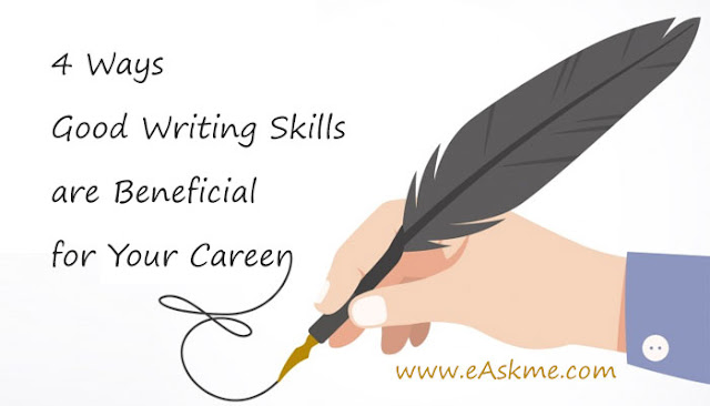 4 Ways Good Writing Skills are Beneficial for Your Career: eAskme
