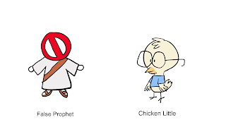 Flase Prophet and Chicken Little