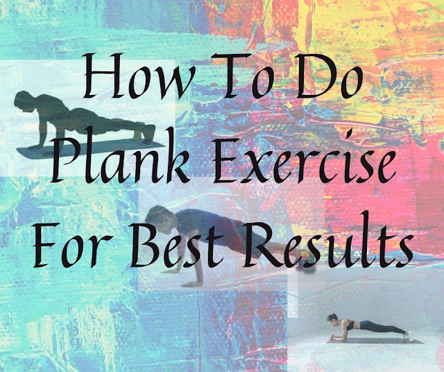 How To Do Plank Exercise For Best Results