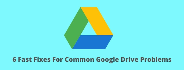 6 Fast Fixes For Common Google Drive Problems