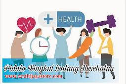 Pidato Singkat tentang Kesehatan ( 7 Contoh Terbaik )
