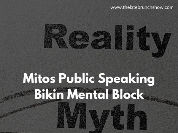 Mitos Public Speaking Bikin Mental Block