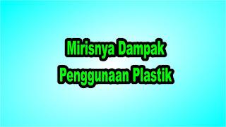 Mirisnya Dampak Penggunaan Plastik