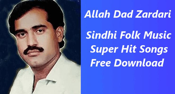 Allah Dad Zardari - 100% Free Sindhi Folk Music Download