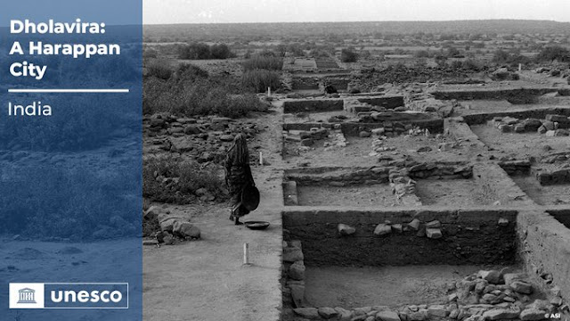 UNESCO Heritage Site-हड़प्पा युग का  शहर धोलावीरा  विश्व धरोहर स्थल घोषित