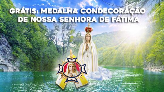 Grátis Medalha Condecoração de Nossa Senhora de Fátima