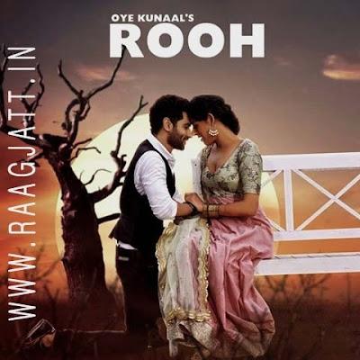 Rooh by Oye Kunaal lyrics