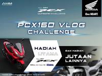Ikuti PCX160 Vlog Challenge Sekaligus Menangkan Hadiah Jutaan Rupiah
