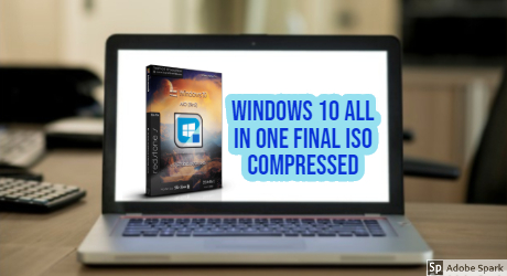 Windows 10 All in One Final ISO Compressed Direct Download