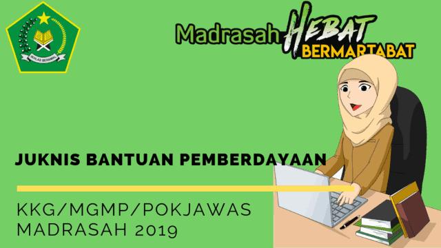 Juknis Bantuan Pemberdayaan KKG/MGMP/POKJAWAS Madrasah 2019