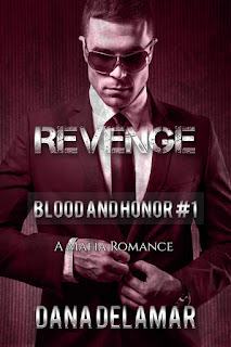 Revenge: A Mafia Romance (Blood and Honor, #1) by Dana Delamar