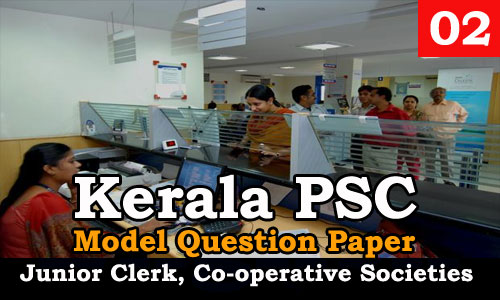 Kerala PSC - Junior Clerk, Co-operative Societies - Model Question Paper 02