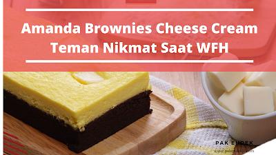 Amanda Brownies Cheese Cream Teman Nikmat Saat WFH